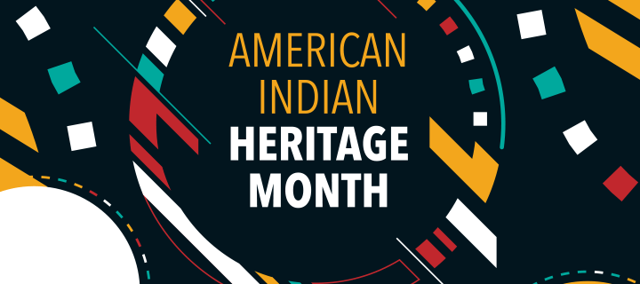Celebrate American Indian Heritage Month
