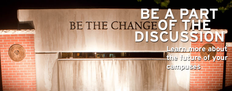 Be a part of the discussion. Learn more about the future of your campuses
